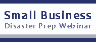 Small Business Disaster Prep Webinars