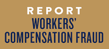 Report workers' compensation fraud