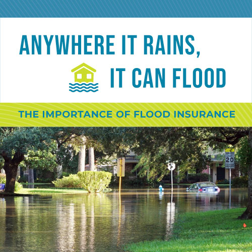 Flood Insurance - Anywhere It Rains, It Can Flood: The Importance of Flood Insurance